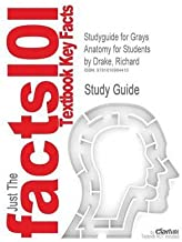 [Studyguide for Grays Anatomy for Students by Drake, Richard, ISBN 9780443066122 (Cram101 Textbook Outlines)] [Author: Cram101 Textbook Reviews] [January, 2010]