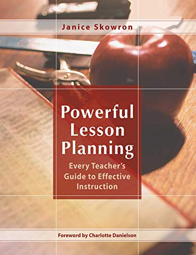 Powerful Lesson Planning: Every Teacher's Guide to Effective Instruction (English Edition)
