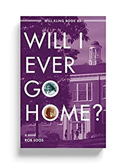 WILL I EVER GO HOME? (Will Kling Books Book 2) by [Rob Loos, Andrea Steiner, Nicole Biesek]