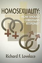 Homosexuality: How Should Christians Respond?: