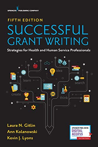Successful Grant Writing for Health and Human Service Professionals, Fifth Edition – A Classic Gui
