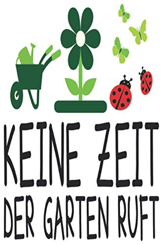 Keine Zeit Der Garten Ruft: Gärtner...