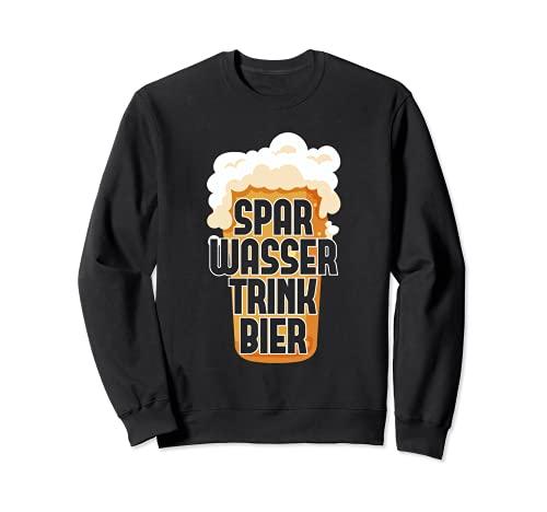 Spar Wasser Trink Bier   Biergarten Alkohol Party Bier Sweatshirt