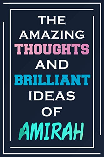 The Amazing Thoughts And Brilliant Ideas Of Amirah: Blank Lined Notebook | Personalized Name Gifts