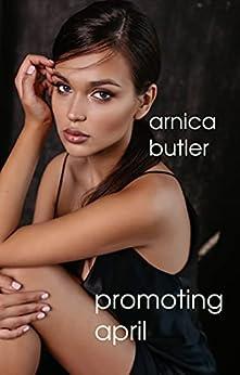 Promoting April (Corrupting April Book 2) (English Edition) par [Arnica Butler]