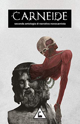 Carneide: seconda antologia di narrativa novocarnista (Italian Edition)