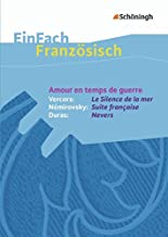 Amour en temps de guerre - Vercors: Le Silence de la mer / Némirovsky: Suite française / Duras: Nevers EinFach Französisch Textausgaben