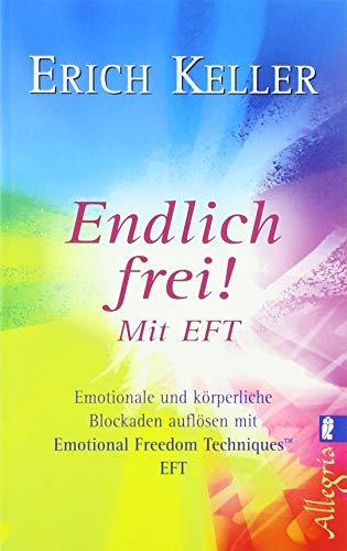 Endlich frei!: Emotionale und körperliche Blockaden auflösen mit Emotional Freedom Technik EFT (0)