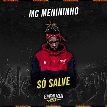 Só Salve (feat. MC Mr Bim)