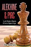 Alekhine & Pirc: 1.e4 Semi-open Chess Openings-Sawyer, Tim