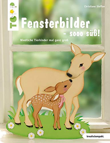 Fensterbilder - sooo süß! (kreativ.kompakt.): Niedliche Tiere mal ganz groß