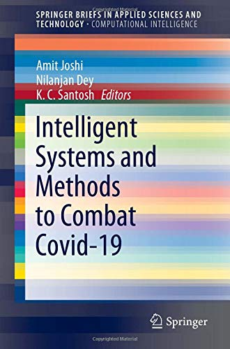 Intelligent Systems and Methods to Combat Covid-19 (SpringerBriefs in Applied Sciences and Technology)
