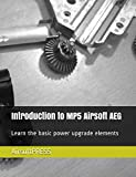 Introduction to MP5 Airsoft AEG: Learn the basic power upgrade elements (English Edition)