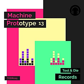Machine Prototype 13