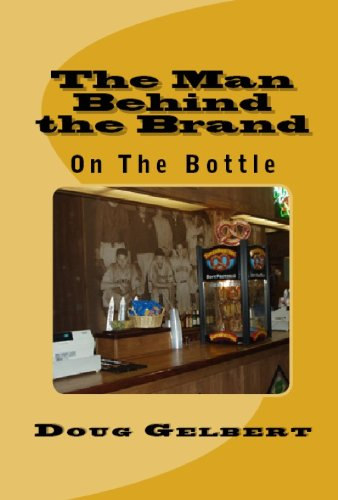 The Man Behind The Brand - On The Bottle (English Edition)