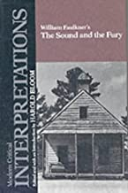 William Faulkner's the Sound and the Fury (Bloom's Modern Critical Interpretations)