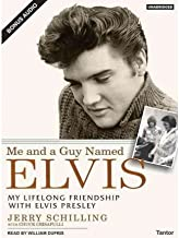 [ ME AND A GUY NAMED ELVIS: MY LIFELONG FRIENDSHIP WITH ELVIS PRESLEY (, LIBRARY - CD) - IPS ] By Schilling, Jerry ( Author) 2006 [ Compact Disc ]
