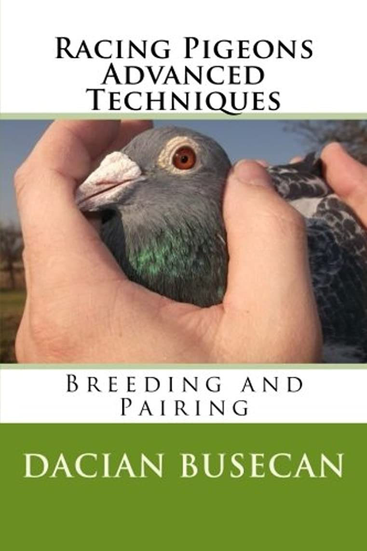 セクションオセアニア潜むRacing Pigeons Advanced Techniques: Breeding and Pairing