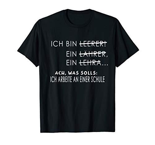Ich bin Lehrer | Lustiges Lehrer & Lehrerin Geschenk T-Shirt