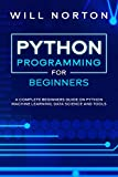 Python Programming: A complete beginners guide on python machine learning, data science and tools (Computer Programming Book 1) (English Edition)