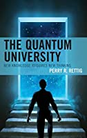 The Quantum University: New Knowledge Requires New Thinking