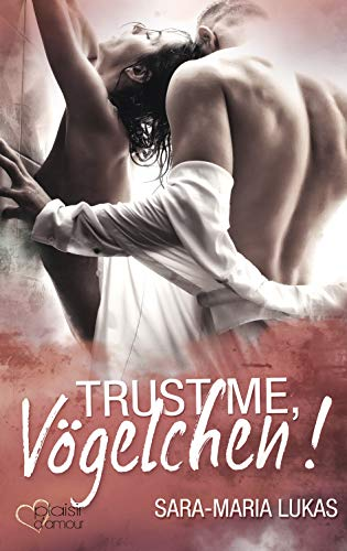 Trust me, Vögelchen! (Hard & Love 5)