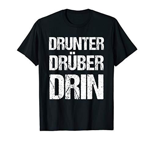 Bogenschießen Lustiger Spruch Drunter Drüber Drin T-Shirt