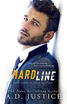 Hard Line: (A Stand-Alone Second Chance Romance) (Crossing Lines Book 3) by [A.D. Justice]