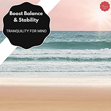 Boost Balance & Stability - Tranquility For Mind
