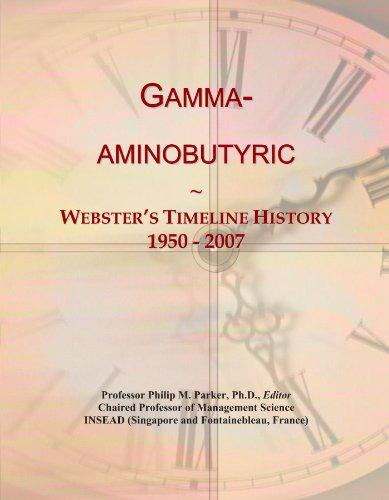 Gamma-aminobutyric: Webster's Timeline History, 1950 - 2007