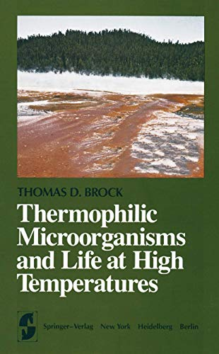 Thermophilic Microorganisms and Life at High Temperatures (Springer Series in Microbiology)