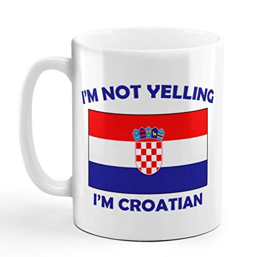 I'M Not Yelling I Am Croatian Croatia Croatians Ceramic Coffee Tea Mug Cup Holiday Christmas Hanukkah Gift For Men & Women
