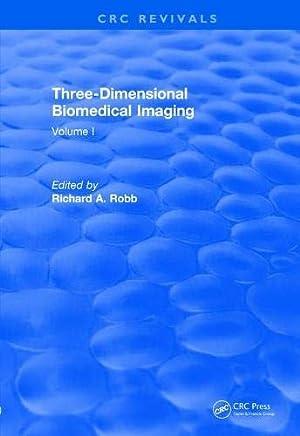 Revival: Three Dimensional Biomedical Imaging (1985): Volume I