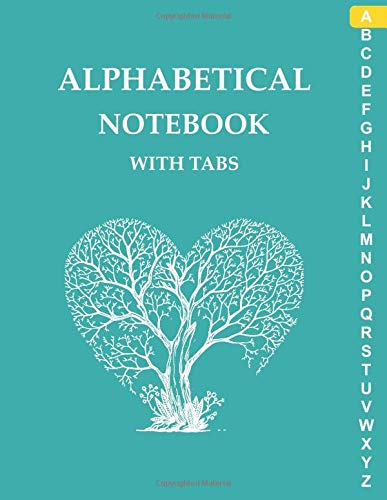 Alphabetical Notebook with Tabs: Large Lined-Journal Organizer with A-Z Tabs Printed, Alphabetic Notebook, Tree & Green Design