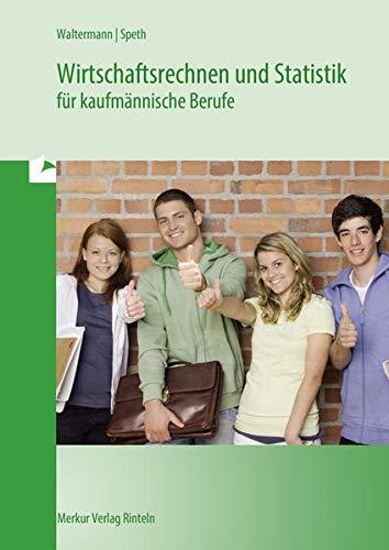 Wirtschaftsrechnen und Statistik für kaufmännische Berufe