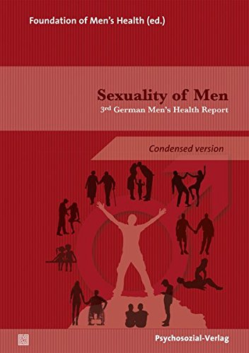 Sexuality of Men: 3rd German Men's Health Report (condensed version) (Forschung psychosozial)