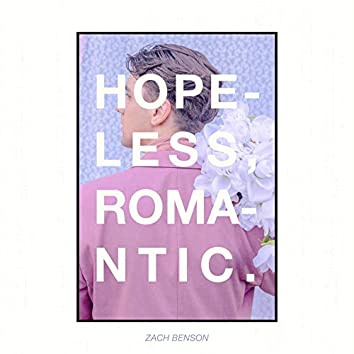 hopeless, romantic.
