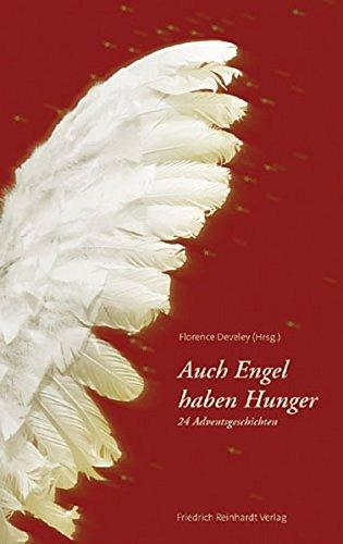 Auch Engel haben Hunger. 24 Adventsgeschichten