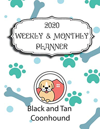 2020 Black and Tan Coonhound Planner : Weekly & Monthly with Password list, Journal calendar for Black and Tan Coonhound owner ,8.5x11: 2020 Planner ... pages, 8.5x11, Soft cover, Mate Finish