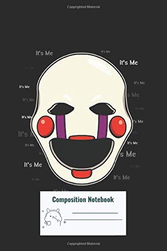 Composition Notebook: Five Nights At Freddys Fnaf 2 Puppet Its Me Composition Notebook, College ruled