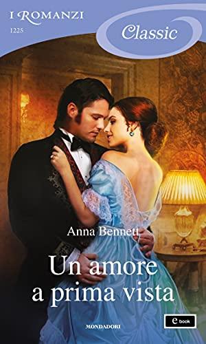Un amore a prima vista (I Romanzi Classic)