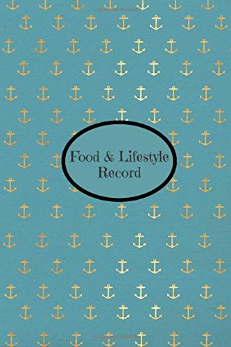 Food & Lifestyle Record: Perfect Undated Easy to Use Journal, Organiser, Diary Log, Tracker Notepad Planner to Write In, for Daily Diet Tracking and ... 120 Pages. (Health & Wellness Log, Band 44)