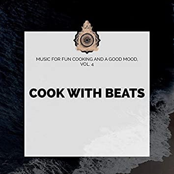 Cook With Beats - Music For Fun Cooking And A Good Mood, Vol. 4