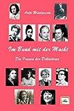 Im Bund mit der Macht: Die Frauen der Diktatoren