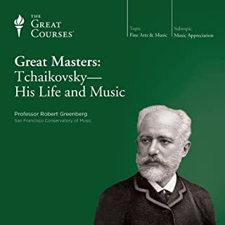 Great Masters: Tchaikovsky - His Life and Music                   Written by:                                                                                                                                 Robert Greenberg,                                                                                        The Great Courses                               Narrated by:                                                                                                                                 Robert Greenberg                      Length: 6 hrs and 8 mins     2 ratings     Overall 5.0