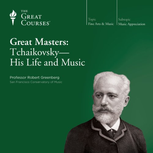Great Masters: Tchaikovsky - His Life and Music                   De :                                                                                                                                 Robert Greenberg,                                                                                        The Great Courses                               Lu par :                                                                                                                                 Robert Greenberg                      Durée : 6 h et 8 min     Pas de notations     Global 0,0