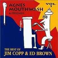 Agnes Mouthwash & Friends: The Best of Jim Copp & Ed Brown, Vol. 1 by Jim Copp