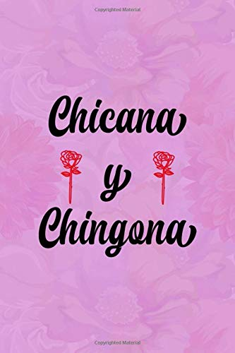 Chicana y Chingona: Notebook Journal Composition Blank Lined Diary Notepad 120 Pages Paperback Pink Texture Chingona