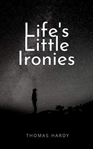 Life's Little Ironies (English Edition)