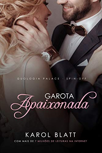 Garota Apaixonada   Duologia Palace - Spin Off (Série Palace Livro 3)